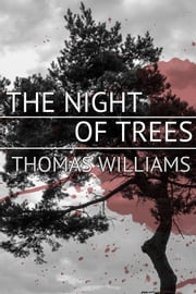 The Night of Trees ebook by Thomas Williams