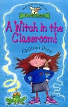 A Witch In The Classroom! ebook by