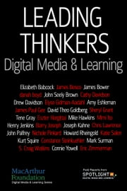 Leading Thinkers: Digital Media & Learning ebook by Spotlight on Digital Media & Learning