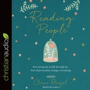 Reading People - How Seeing the World through the Lens of Personality Changes Everything audiobook by Anne Bogel