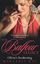 Olivia's Awakening (The Balfour Legacy, Book 8) ebook by Margaret Way