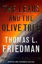 The Lexus and the Olive Tree ebook by Thomas L. Friedman