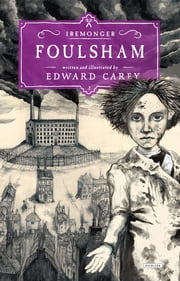 Foulsham: Book Two (The Iremonger Trilogy) ebook by Edward Carey