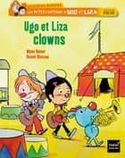 Ugo et Liza clowns ebook by Mymi Doinet, Daniel Blancou