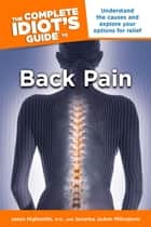 The Complete Idiot's Guide to Back Pain ebook by Jovanka Milivojevic, Jason Highsmith M.D.