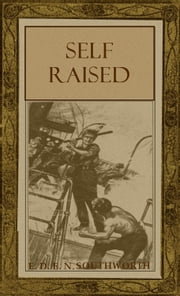 Self Raised ebook by E. D. E. N. Southworth,Clare Angell (Illustrator)