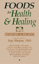 Foods for Health and Healing ebook by Yogi Bhajan