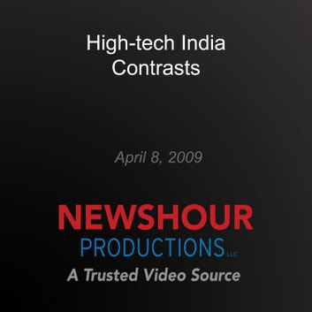 High-Tech India Contrasts with Rural Ways audiobook by PBS NewsHour