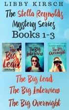 The Stella Reynolds Mystery Series Books 1-3 - The Stella Reynolds Mystery Series ebook by Libby Kirsch
