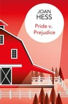 Pride v Prejudice eBook by Joan Hess