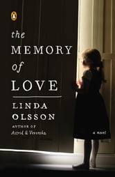 The Memory of Love - A Novel ebook by Linda Olsson