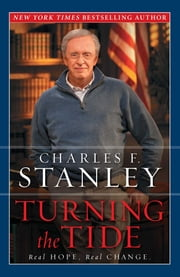 Turning the Tide - Real Hope, Real Change ebook by Charles F. Stanley