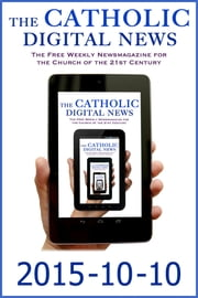 The Catholic Digital News 2015-10-10 ebook by The Catholic Digital News