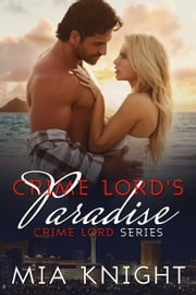 Crime Lord's Paradise ebook by Mia Knight