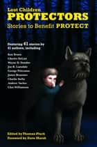 Protectors: Stories to Benefit PROTECT - Protectors Anthologies, #1 eBook by Les Edgerton, Chet Williamson, Ken Bruen,...
