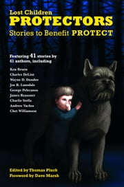 Protectors: Stories to Benefit PROTECT - Protectors Anthologies, #1 ebook by Andrew Vachss,Charles de Lint,Joe R. Lansdale,Josh Stallings,Roxane Gay,George Pelecanos,Ken Bruen,Wayne D. Dundee,Bill Cameron,Steve Weddle,Johnny Shaw,Todd Robinson,Patti Abbott,Chet Williamson,Dave White,James Reasoner,Charlie Stella,Les Edgerton,Tony Black,Ray Banks