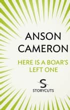 Here is a Boar's Left One (Storycuts) ebook by Anson Cameron