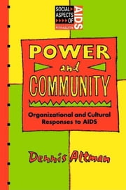 Power and Community ebook by Altman, Dennis