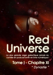 The Red Universe Tome 1 Chapitre 11 - Dynastie ebook by Raoulito, Raoul Miclo