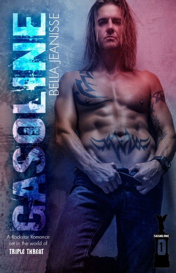 Gasoline: Gasoline Book 1 ebook by Bella Jeanisse