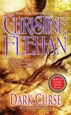 Dark Curse ebook by Christine Feehan