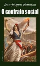 O Contrato Social ebook by Paulo Neves, Jean-Jacques Rousseau, João Carlos Brum Torres
