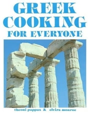 Greek Cooking for Everyone: Second Edition ebook by Pappas, Theoni