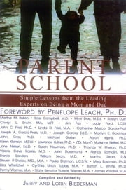Parent School - Simple Lessons from Leading Experts on Being a Mom and Dad ebook by Jerry Biederman,Lorin Biederman,Penelope Leach