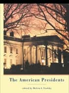 The American Presidents - Critical Essays ebook by Melvin I. Urofsky
