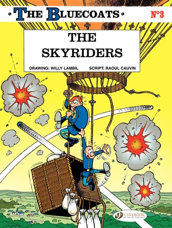 The Bluecoats - Volume 3 - The Skyriders ebook by Raoul Cauvin,Lambil