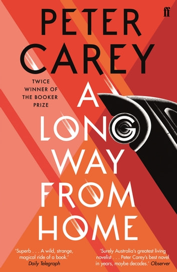 A Long Way From Home ebook by Peter Carey
