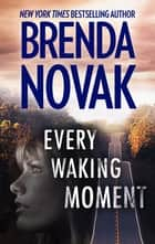 Every Waking Moment ebook by Brenda Novak