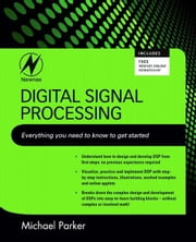 Digital Signal Processing 101: Everything You Need to Know to Get Started ebook by Parker, Michael
