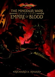 Empire of Blood - The Minotaur Wars, Book 3 ebook by richard a. Knaak