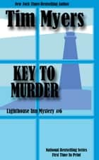 Key to Murder ebook by Tim Myers