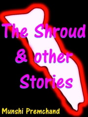 The Shroud & other Stories ebook by Munshi Premchand