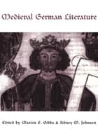Medieval German Literature ebook by Marion Gibbs,Sidney M. Johnson