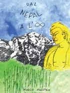 Dal Nepal all'infinito ebook by Marco Maestro