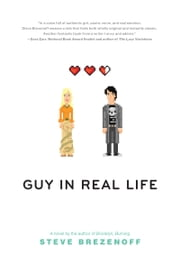 Guy in Real Life ebook by Steve Brezenoff