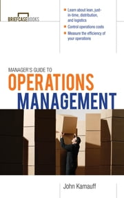 Manager's Guide to Operations Management ebook by Kamauff