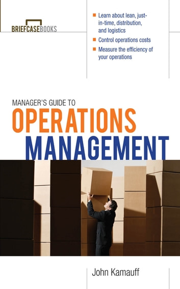 Manager's Guide to Operations Management ebook by John Kamauff