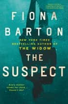 The Suspect ebook by Fiona Barton
