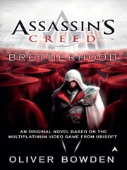 Assassin's Creed: Brotherhood ebook by Oliver Bowden