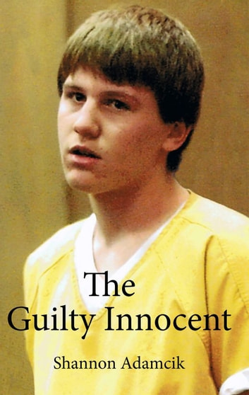 The Guilty Innocent ebook by Shannon Adamcik