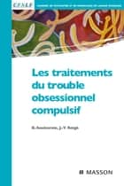 Les traitements du trouble obsessionnel compulsif ebook by Bruno Aouizerate, Jean-Yves Rotgé, CPNLF