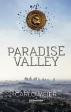 Paradise Valley ebook by Carlo Meier