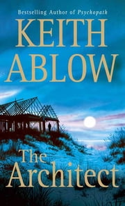 The Architect - A Novel ebook by Keith Russell Ablow