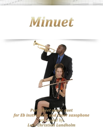 Minuet Pure sheet music duet for Eb instrument and tenor saxophone arranged by Lars Christian Lundholm ebook by Pure Sheet Music