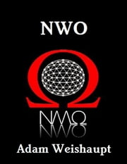 New World Order ebook by Adam Weishaupt