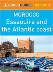 Essaouira and the Atlantic coast (Rough Guides Snapshot Morocco) ebook by Rough Guides